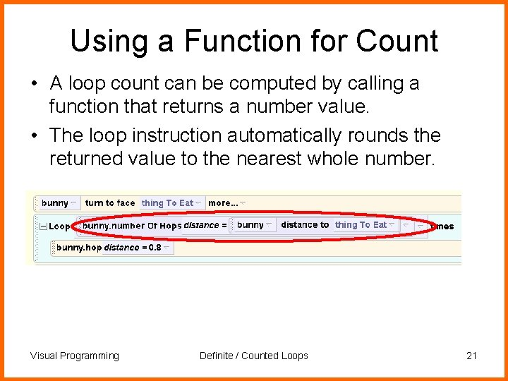 Using a Function for Count • A loop count can be computed by calling