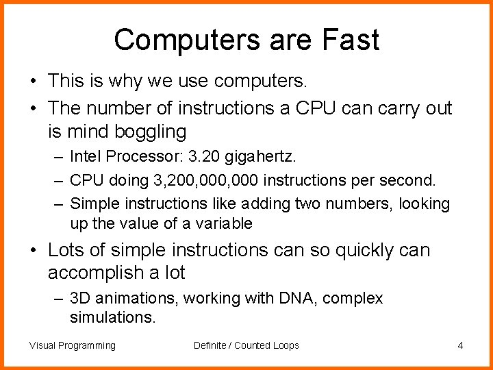 Computers are Fast • This is why we use computers. • The number of