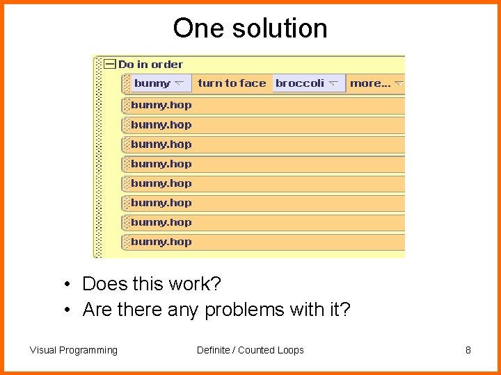 One solution • Does this work? • Are there any problems with it? Visual
