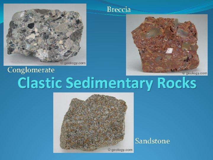 Breccia Conglomerate Clastic Sedimentary Rocks Sandstone