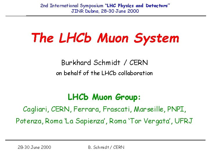 "2 nd International Symposium ""LHC Physics and Detectors"" JINR Dubna, 28 -30 June 2000"