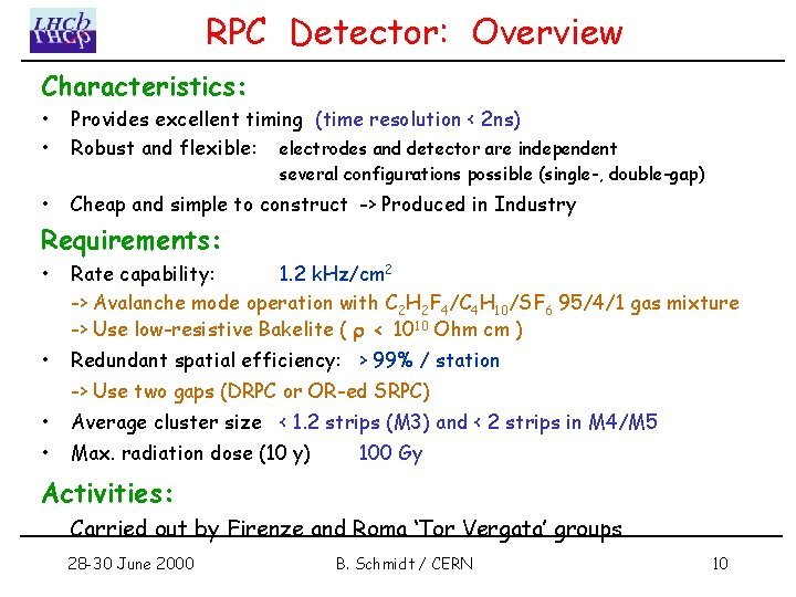 RPC Detector: Overview Characteristics: • • Provides excellent timing (time resolution < 2 ns)