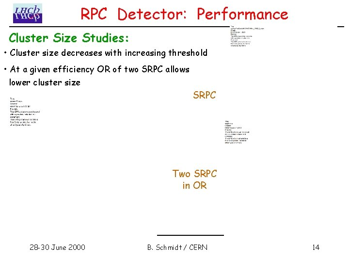 RPC Detector: Performance Cluster Size Studies: • Cluster size decreases with increasing threshold •