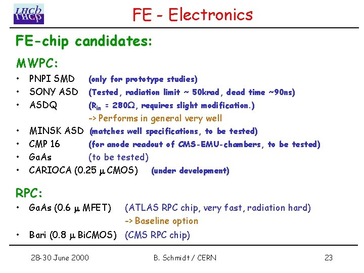 FE - Electronics FE-chip candidates: MWPC: • • • PNPI SMD SONY ASDQ (only