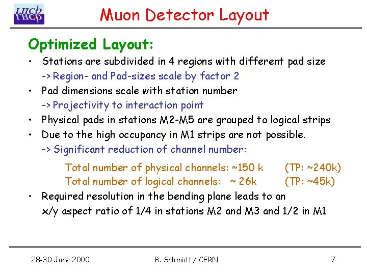 Muon Detector Layout Optimized Layout: • Stations are subdivided in 4 regions with different