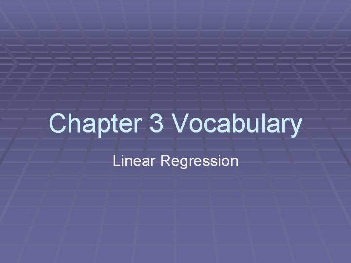 Chapter 3 Vocabulary Linear Regression