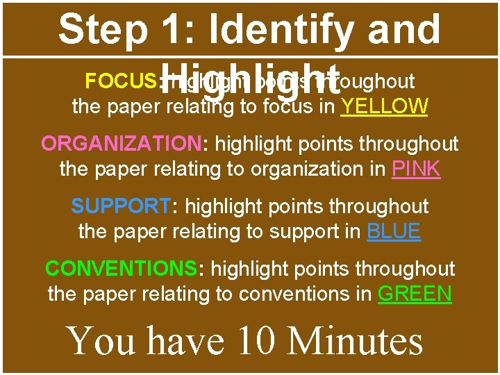 Step 1: Identify and FOCUS: Highlight highlight points throughout the paper relating to focus