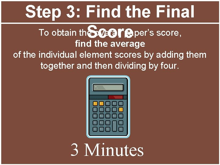 Step 3: Find the Final To obtain the overall paper's score, Score find the