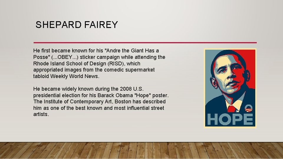 """SHEPARD FAIREY He first became known for his """"Andre the Giant Has a Posse"""""""