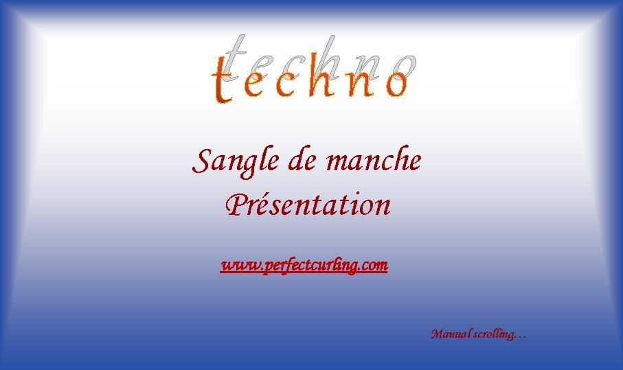 techno Sangle de manche Présentation www. perfectcurling. com Manual scrolling…