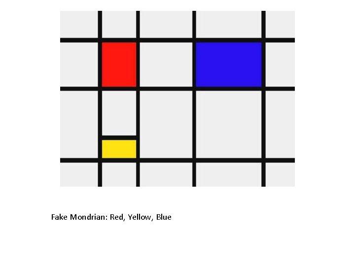 Fake Mondrian: Red, Yellow, Blue