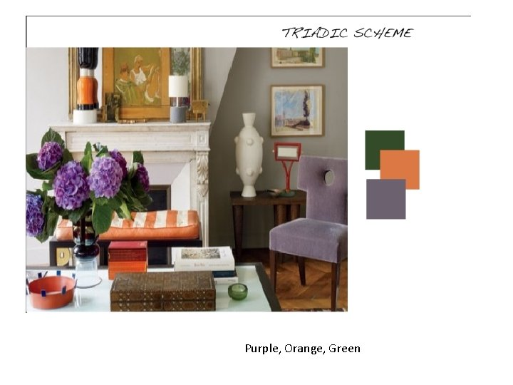Purple, Orange, Green