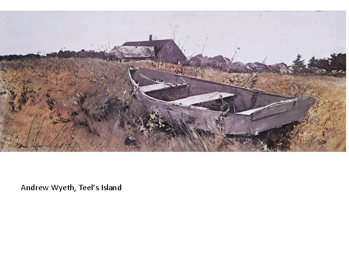 Andrew Wyeth, Teel's Island