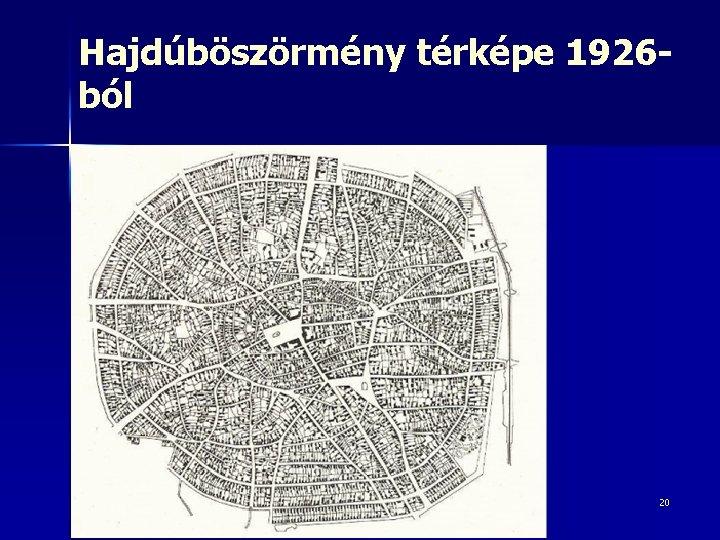 Hajdúböszörmény térképe 1926 ból 20