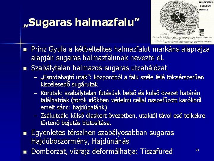 """Sugaras halmazfalu"" n n Prinz Gyula a kétbeltelkes halmazfalut markáns alaprajza alapján sugaras halmazfalunak"