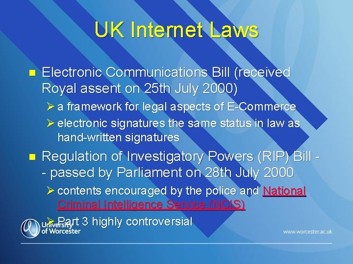 UK Internet Laws n Electronic Communications Bill (received Royal assent on 25 th July