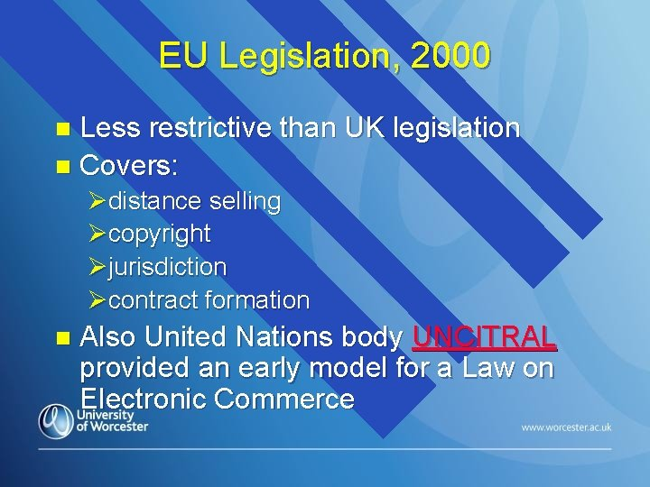 EU Legislation, 2000 Less restrictive than UK legislation n Covers: n Ødistance selling Øcopyright