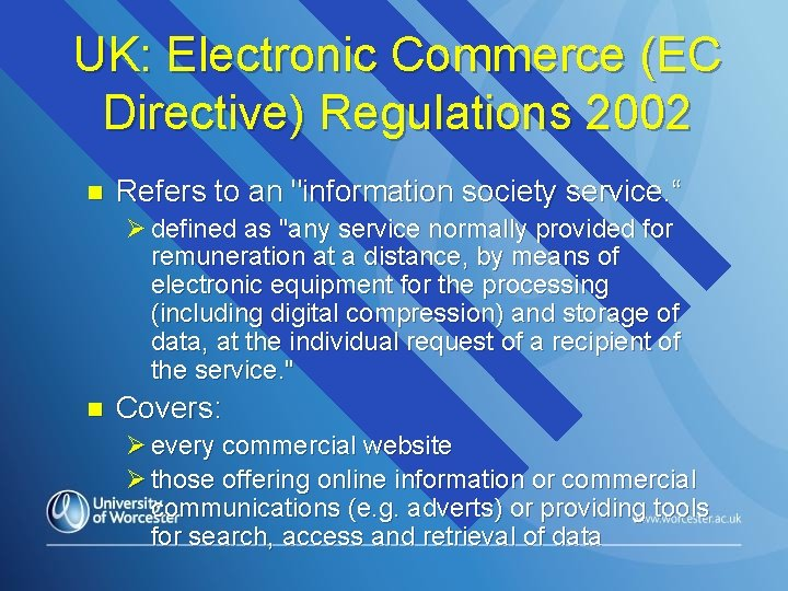 """UK: Electronic Commerce (EC Directive) Regulations 2002 n Refers to an """"information society service."""