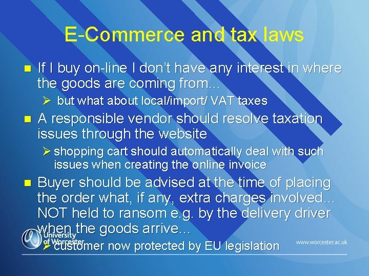 E-Commerce and tax laws n If I buy on-line I don't have any interest