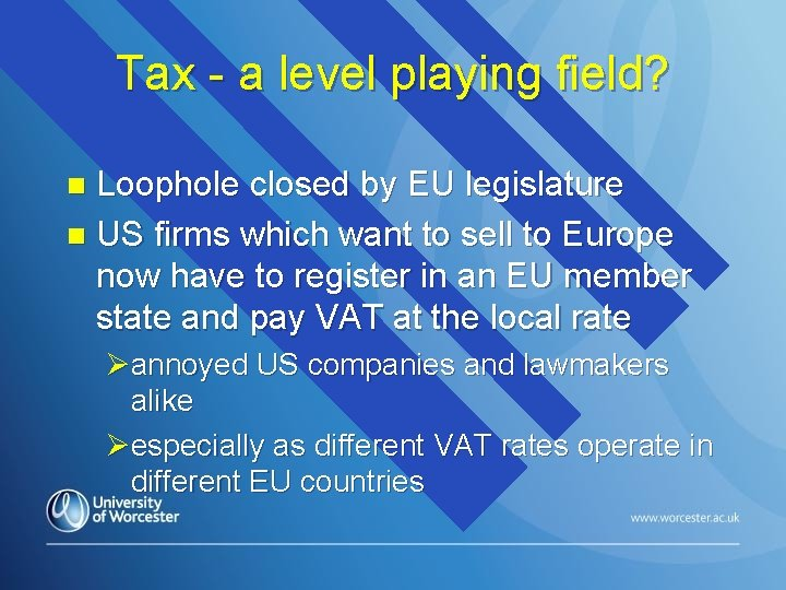 Tax - a level playing field? Loophole closed by EU legislature n US firms