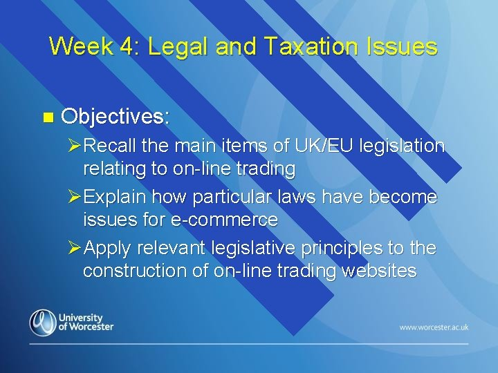 Week 4: Legal and Taxation Issues n Objectives: ØRecall the main items of UK/EU