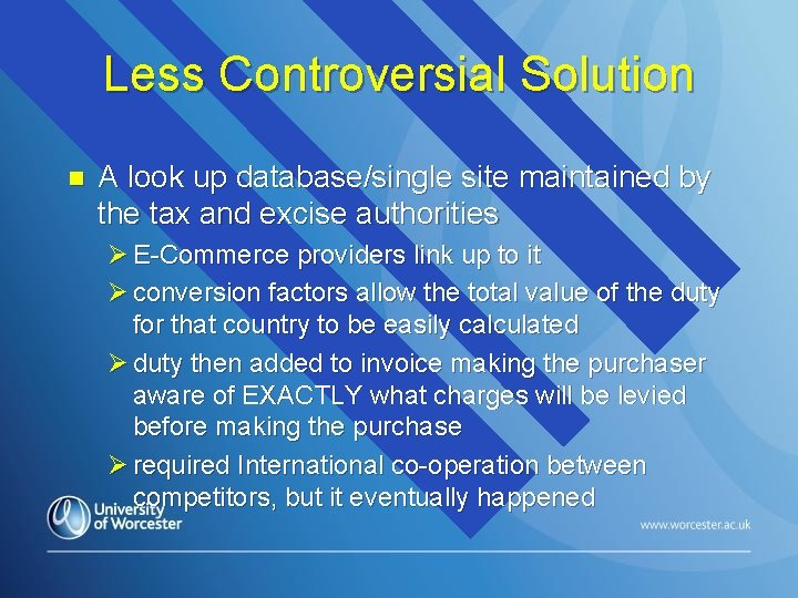 Less Controversial Solution n A look up database/single site maintained by the tax and