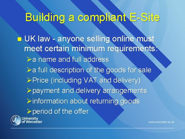 Building a compliant E-Site n UK law - anyone selling online must meet certain