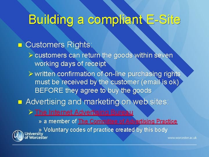 Building a compliant E-Site n Customers Rights: Ø customers can return the goods within