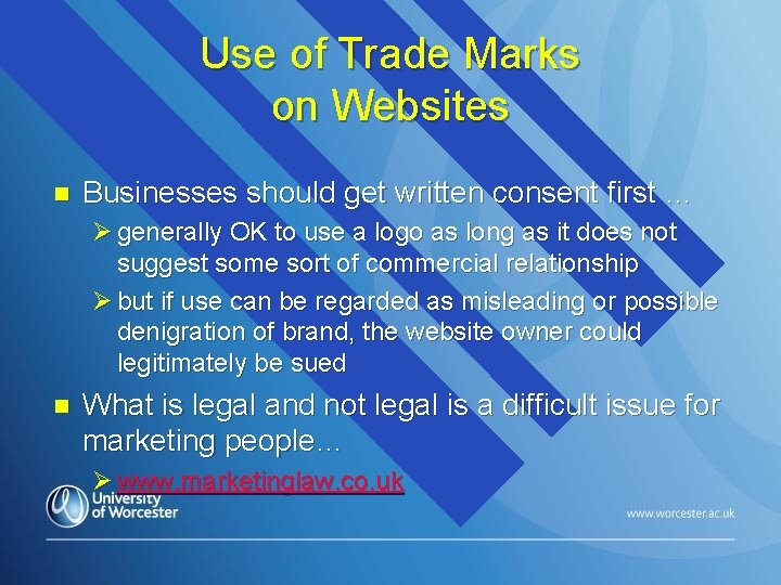 Use of Trade Marks on Websites n Businesses should get written consent first …