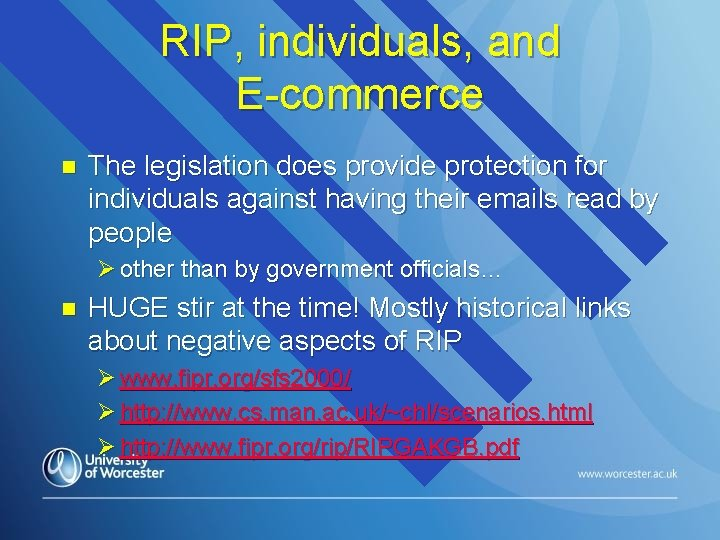 RIP, individuals, and E-commerce n The legislation does provide protection for individuals against having