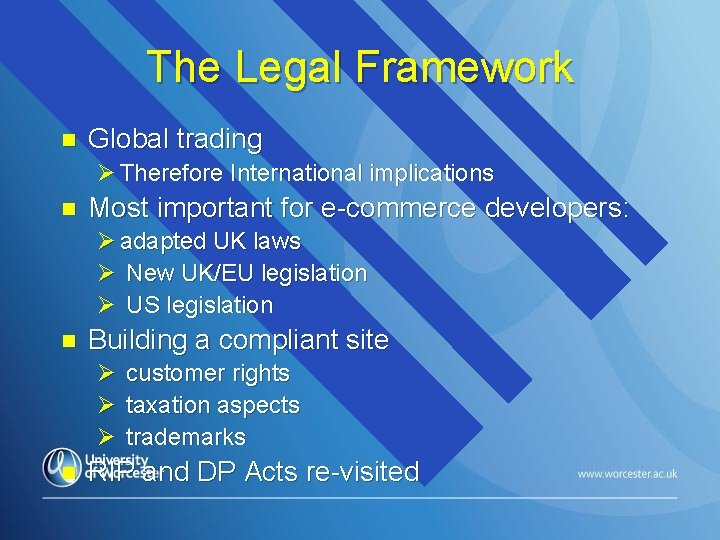 The Legal Framework n Global trading Ø Therefore International implications n Most important for