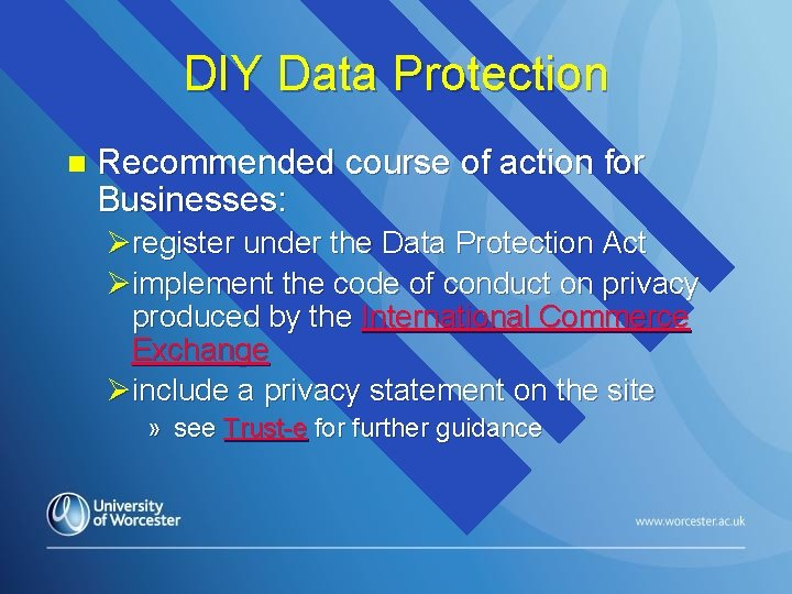DIY Data Protection n Recommended course of action for Businesses: Øregister under the Data