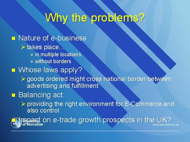Why the problems? n Nature of e-business Ø takes place… » in multiple locations