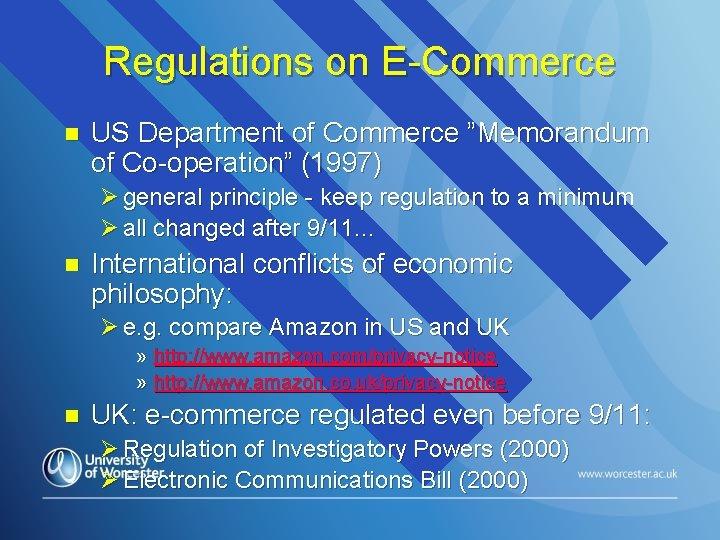 "Regulations on E-Commerce n US Department of Commerce ""Memorandum of Co-operation"" (1997) Ø general"