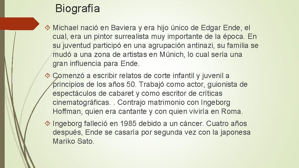 Biografía Michael nació en Baviera y era hijo único de Edgar Ende, el cual,