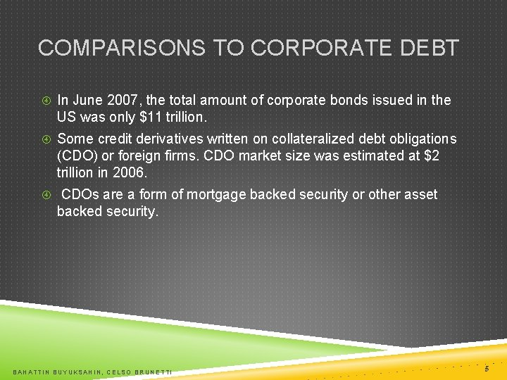 COMPARISONS TO CORPORATE DEBT In June 2007, the total amount of corporate bonds issued