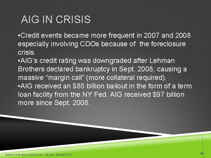 AIG IN CRISIS • Credit events became more frequent in 2007 and 2008 especially