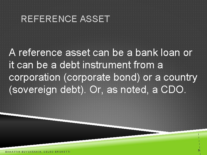 REFERENCE ASSET A reference asset can be a bank loan or it can be