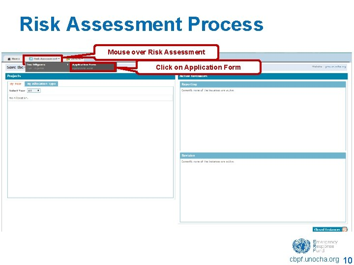 Risk Assessment Process Mouse over Risk Assessment Click on Application Form cbpf. unocha. org