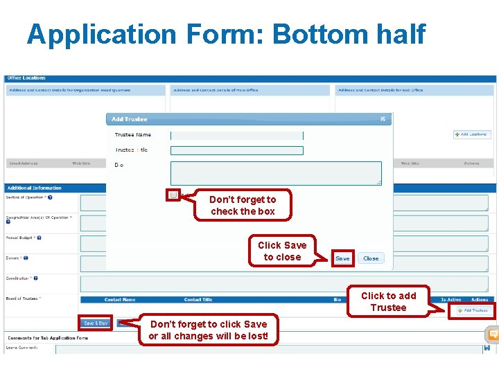 Application Form: Bottom half Don't forget to check the box Click Save to close