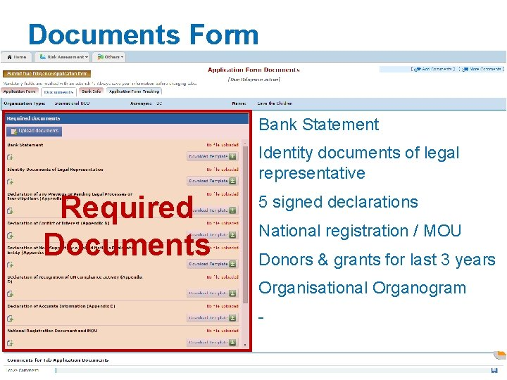Documents Form Bank Statement Identity documents of legal representative Required Documents 5 signed declarations