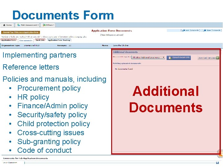 Documents Form Implementing partners Reference letters Policies and manuals, including • Procurement policy •