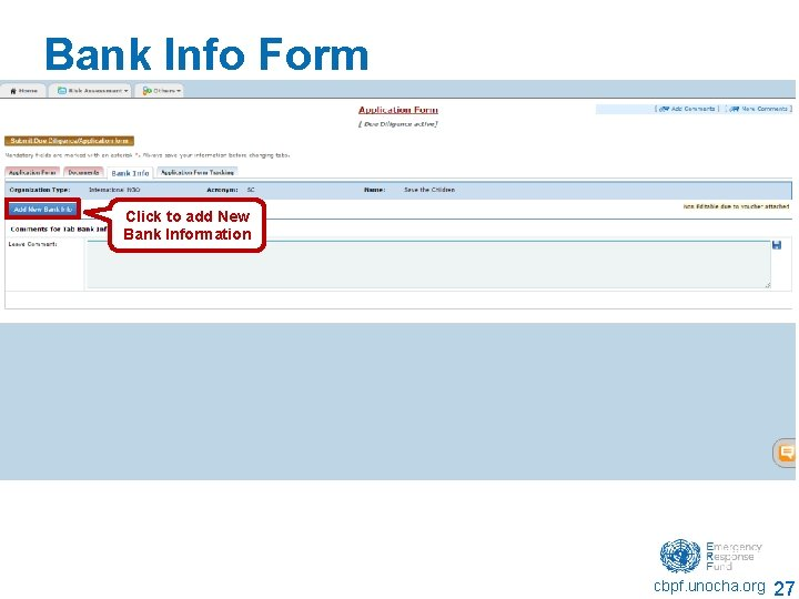 Bank Info Form Click to add New Bank Information cbpf. unocha. org 27