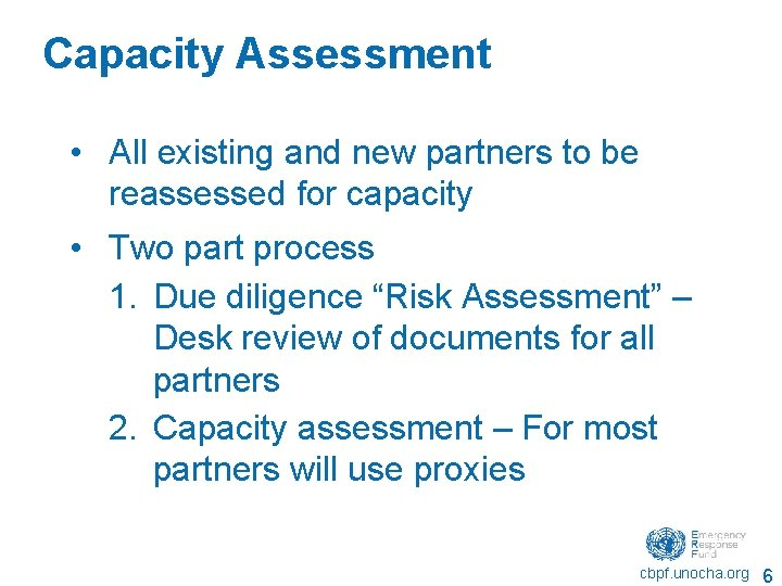 Capacity Assessment • All existing and new partners to be reassessed for capacity •