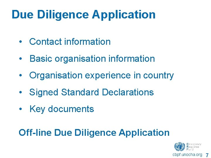 Due Diligence Application • Contact information • Basic organisation information • Organisation experience in