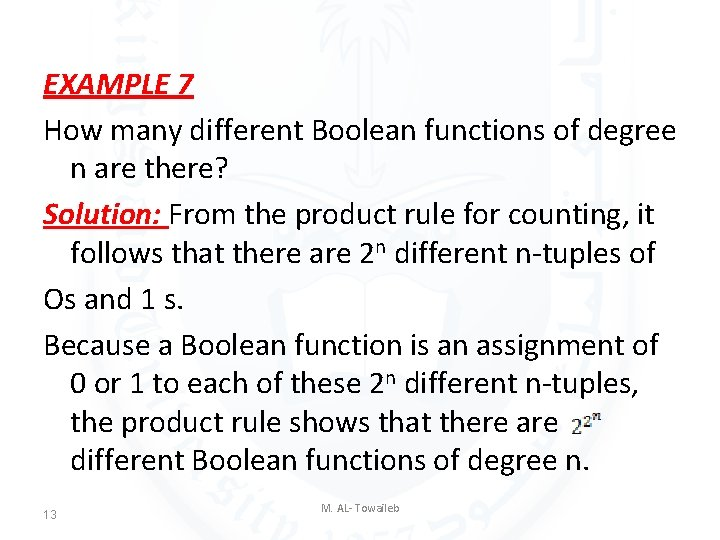EXAMPLE 7 How many different Boolean functions of degree n are there? Solution: From