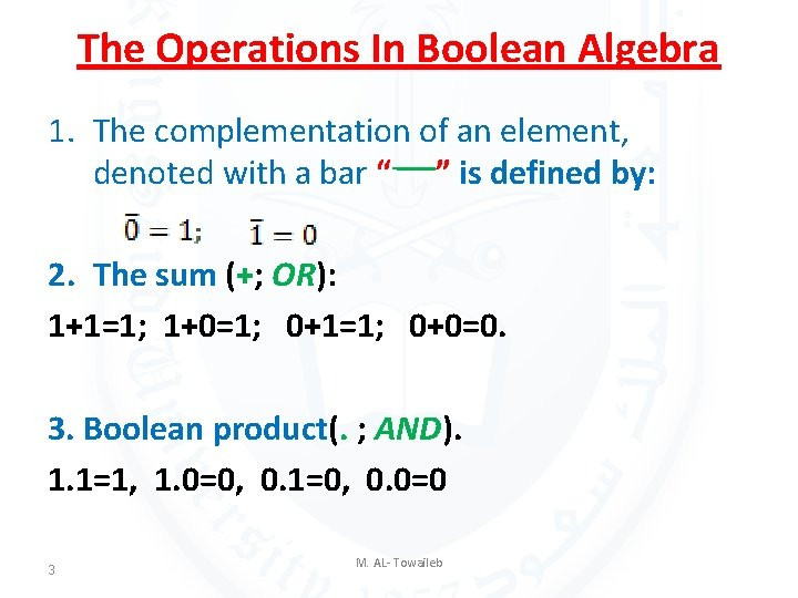 The Operations In Boolean Algebra 1. The complementation of an element, denoted with a
