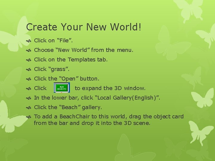 """Create Your New World! Click on """"File"""". Choose """"New World"""" from the menu. Click"""