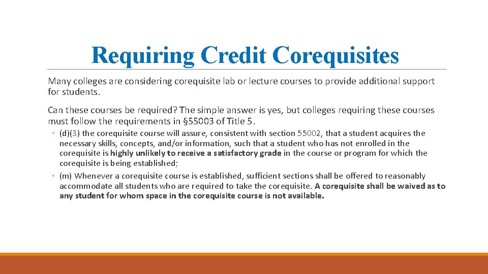 Requiring Credit Corequisites Many colleges are considering corequisite lab or lecture courses to provide