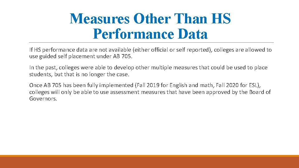 Measures Other Than HS Performance Data If HS performance data are not available (either